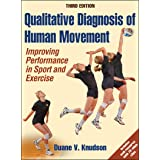 Qualitative Diagnosis of Human Movement With Web Resource : Improving Performance in Sport and Exercise 3ed