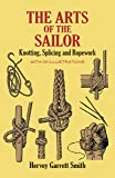 The Arts of the Sailor: Knotting, Splicing and Ropework (Dov…