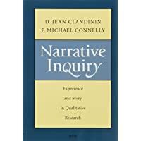 Narrative Inquiry: Experience and Story in Qualitative Resea…