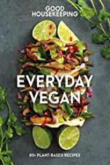 Good Housekeeping Everyday Vegan: 85+ Plant-Based Recipes (Good Food Guaranteed Book 16) Kindle Edition