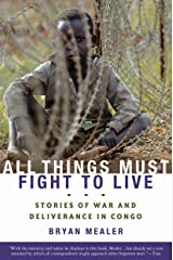 All Things Must Fight to Live: Stories of War and Deliverance in Congo Kindle Edition