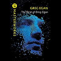 The Best of Greg Egan (S.F. MASTERWORKS) (English Edition)