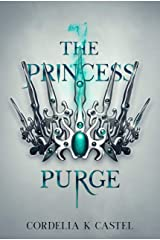 The Princess Purge: A young adult dystopian romance Kindle Edition