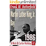 Martin Luther King, Jr., Day, 1986 (A Nick & Carter Holiday Book 2)