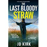 The Last Bloody Straw: A Scottish Detective Mystery (DCI Logan Crime Thrillers Book 5)