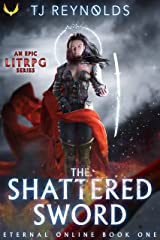 Shattered Sword: A LitRPG Adventure (Eternal Online Book 1) Kindle Edition