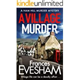 A Village Murder: The start of a new crime series from the bestselling author of the Exham-on-Sea Murder Mysteries (The Ham H