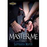 Master Me: The Atlas Series (Book 2) (Empyrean Club)