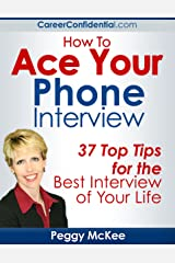 How To Ace Your Phone Interview Kindle Edition