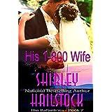 His 1-800 Wife (The Ballantine Series - Book 2)