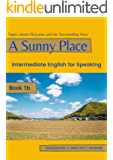 A Sunny Place: Book 1B: Intermediate English for Speaking (A…