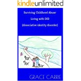 Surviving Childhood Abuse: Living with DID (dissociative identity disorder)