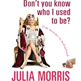 Don't You Know Who I Used to Be?: From Manolos to motherhood