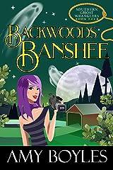 Backwoods Banshee (Southern Ghost Wranglers Book 4) Kindle Edition