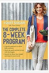 I Quit Sugar: 8-Week Program Kindle Edition