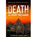 Death at Cherry Tree Manor: Madeleine Brooks Mystery 2: An enthralling new mystery set in an English village (Madeleine Brook