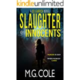 SLAUGHTER OF INNOCENTS: A gripping UK Murder Mystery (DCI Garrick Crime Thrillers Book 1)