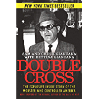 Double Cross: The Explosive Inside Story of the Mobster Who…
