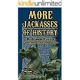 More Jackasses of History: Bathroom Reader and Handy Manual of More Unpleasant Trivia