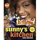 Sunny's Kitchen: Easy Food for Real Life: A Cookbook