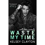 Waste My Time: A Best Friend's Brother Romance (North Haven University)