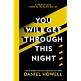 You Will Get Through This Night: The No.1 Sunday Times bestselling practical guide to take care of your mental health