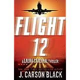 Flight 12: A Laura Cardinal Thriller (Flight 12 Begins Series Book 2)