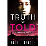 Truth Be Told: Morecambe Bay Trilogy 1 (Book 3) (The Morecambe Bay Trilogies)