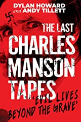 The Last Charles Manson Tapes: 'Evil Lives Beyond the Grave' Kindle Edition