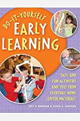 Do-It-Yourself Early Learning: Easy and Fun Activities and Toys from Everyday Home Center Materials (English Edition) Kindle版