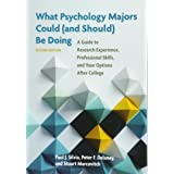 What Psychology Majors Could (and Should) Be Doing: A Guide to Research Experience, Professional Skills, and Your Options Aft