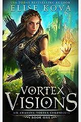 Vortex Visions (Air Awakens: Vortex Chronicles Book 1) Kindle Edition