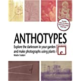 Anthotypes - Explore the darkroom in your garden and make photographs using plants