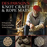 Des Pawson's Knot Craft & Rope Mats: 60 Ropework Projects In…
