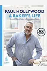 A Baker's Life: 100 fantastic recipes, from childhood bakes to five-star excellence Kindle Edition