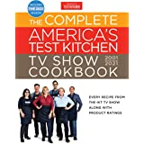 The Complete America's Test Kitchen TV Show Cookbook 2001-2021: Every Recipe from the Hit TV Show with Product Ratings and a