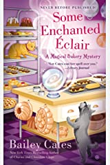 Some Enchanted Eclair (A Magical Bakery Mystery Book 4) Kindle Edition