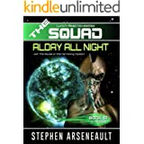 THE SQUAD Alday All Night: (Novelette 12)