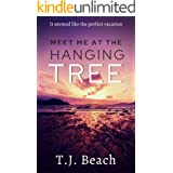 Meet Me at the Hanging Tree: It seemed like the perfect vacation