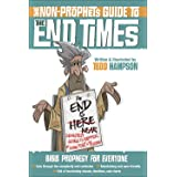 The Non-Prophet's Guide (TM) to the End Times: Bible Prophecy for Everyone