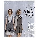ドール・コーディネイト・レシピ A line Style (Dolly*Dolly Books)