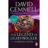The Legend of Deathwalker: A page-turning tale of warriors, war and honour from the master of heroic fantasy (Drenai Book 5)
