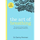 The Art Of Breathing: The secret to living mindfully. Just don't breathe a word of it…