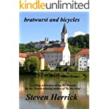 bratwurst and bicycles: a cycling adventure from Basel to Budapest (Eurovelo Series Book 3)