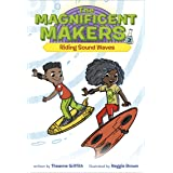 The Magnificent Makers #3: Riding Sound Waves