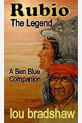 Rubio: The Legend (Ben Blue Book 9) Kindle Edition