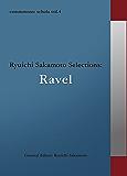 commmons schola vol.4 Ryuichi Sakamoto Selections:Ravel