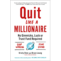 Quit Like a Millionaire: No Gimmicks, Luck, or Trust Fund Re…