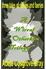 A Wirral Otherkin Trilogy Kindle Edition