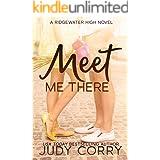 Meet Me There: A Secret Identity/Enemies to Lovers Sweet Romance (Ridgewater High Romance)